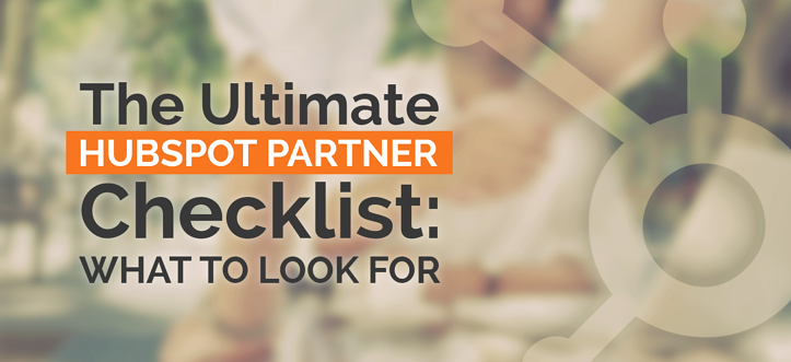 The Ultimate Hubspot Partner Checklist: What To Look For